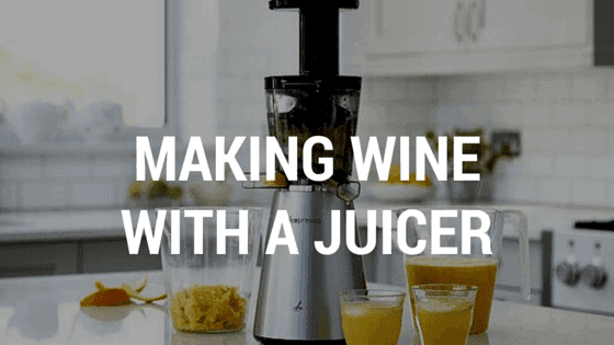 Making Wine with a Juicer