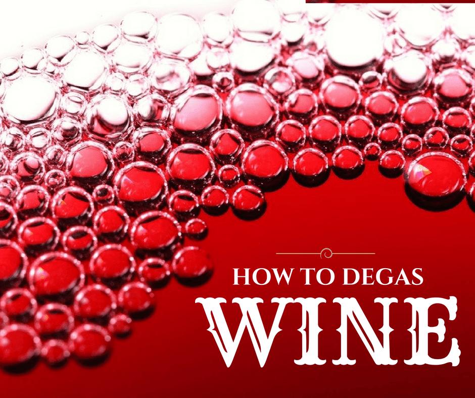 How To Degas Wine