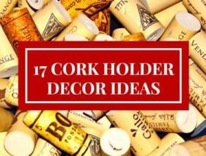 17 Cork Holder Décor Ideas