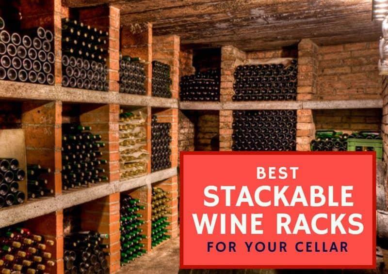 Best Stackable Wine Racks For Your Cellar