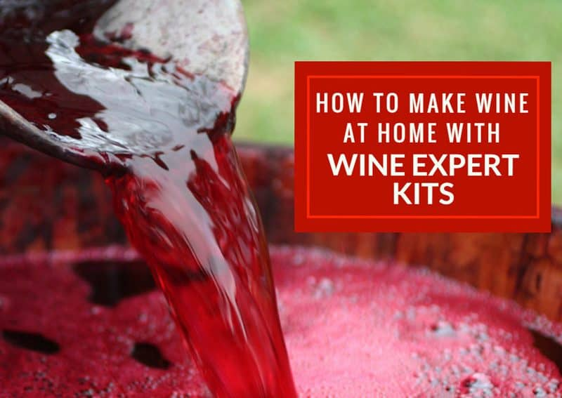 How To Make Wine At Home With Wine Expert Kits
