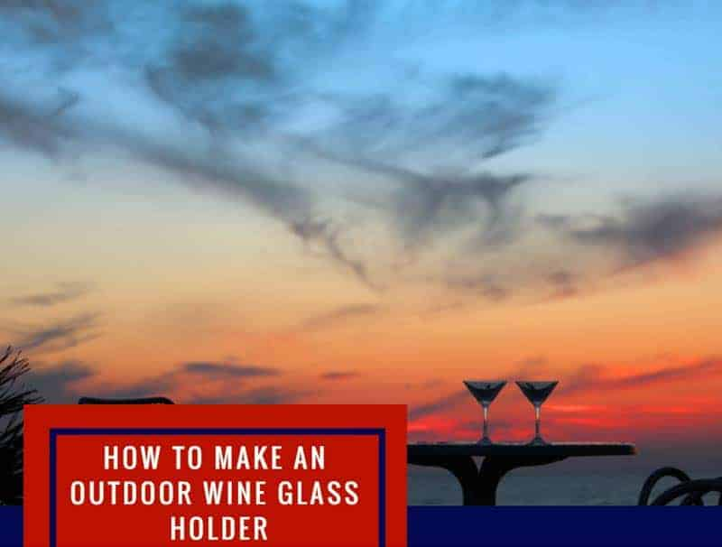 How To Make An Outdoor Wine Glass Holder