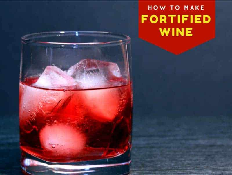 How To Make Fortified Wine