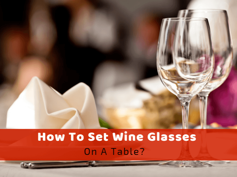 How To Set Wine Glasses On A Table Wine Turtle